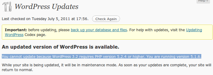 """You cannot update because WordPress 3.2 requires PHP version 5.2.4 or higher. You are running version 5.1.6."""